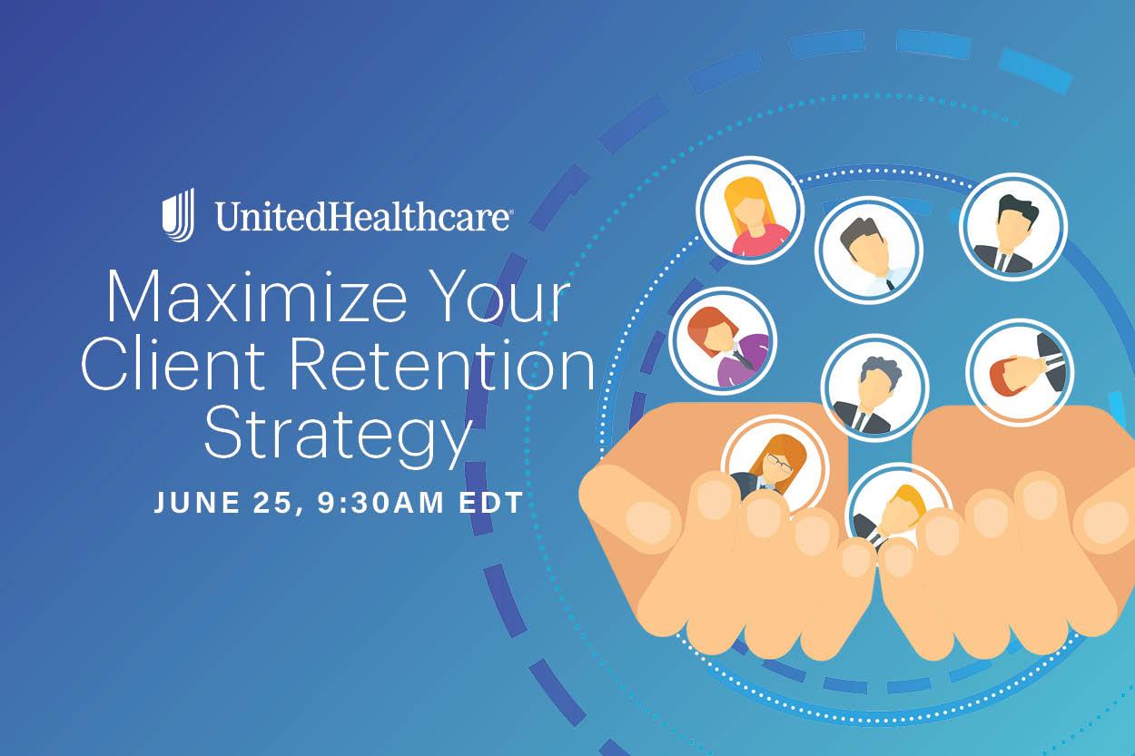 Maximize Your Client Retention Strategy June 25 9:30 am