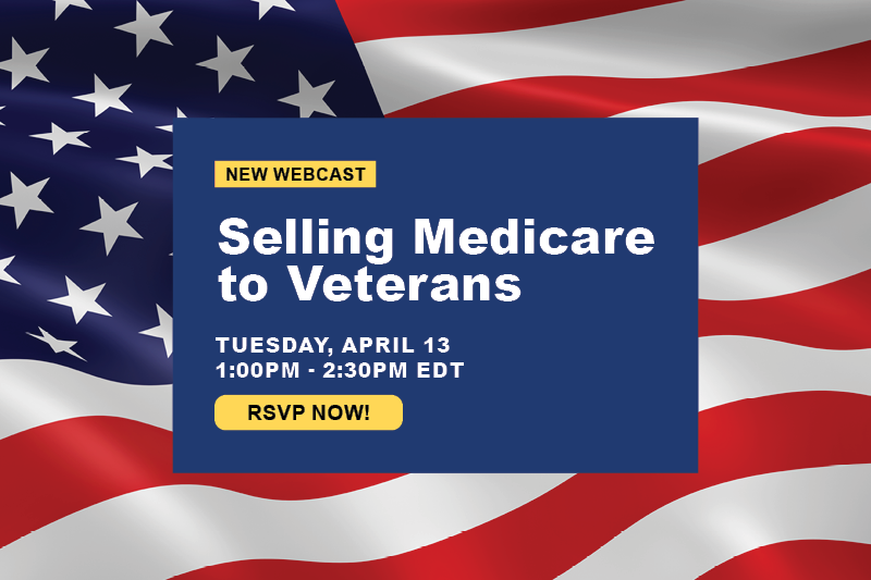 Live webcast Selling Medicare to Veterans Tues April 13 11am EDT RSVP Now
