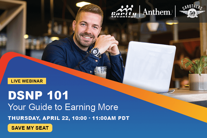 Anthem Live Webinar DSNP 101 Your Guide to Earning More April 22 10-11 am PDT