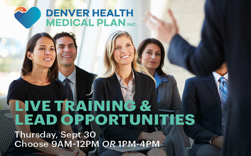 Denver Health Live Training and Lead Opportunities 9/30 choose 9am or 1pm
