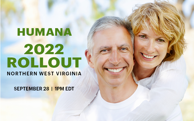 Humana 2022 Rollout Northern West Virginia 9/28 1PM EDT