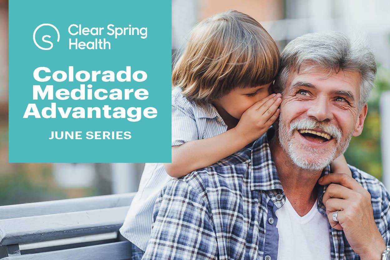 Clear Spring Health Colorado Medicare Advantage June Series
