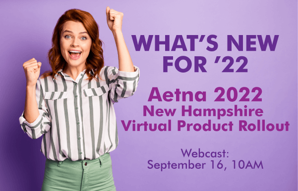 Aetna 2022 New Hampshire Virtual Product Rollout