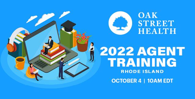 Oak Street Health 2022 Agent Training RI 10/4 10am